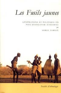 Les fusils jaunes : générations et politique en pays Nyangatom (Ethiopie)