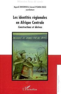 Les identités régionales en Afrique centrale : constructions et dérives