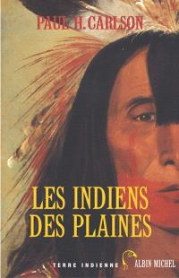 Les Indiens des plaines : histoire, culture et société
