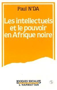 Les Intellectuels et le pouvoir en Afrique noire