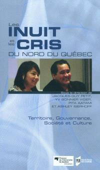 Les Inuits et les Cris du nord du Québec : territoire, gouvernance, société et culture