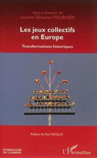 Les jeux collectifs en Europe : transformations historiques