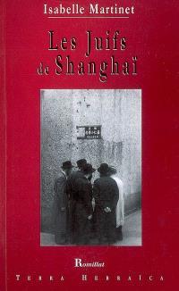 Les Juifs de Shanghai : XIXe-XXe siècle