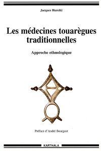 Les médecines touarègues traditionnelles : approche ethnologique