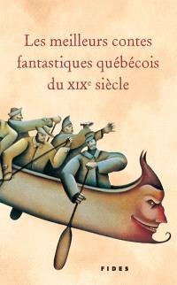 Les meilleurs contes fantastiques québécois du XIXe siècle
