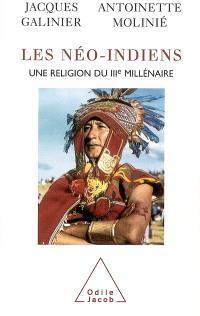 Les néo-Indiens : une religion du IIIe millénaire