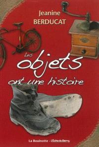 Les objets ont une histoire