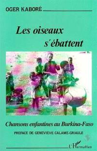 Les Oiseaux s'ébattent : chansons enfantines au Burkina-Faso
