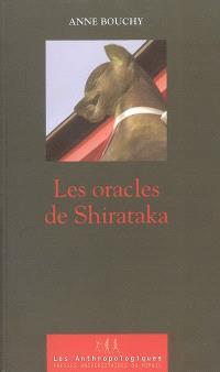 Les oracles de Shirataka : vie d'une femme spécialiste de la possession dans le Japon du XXe siècle