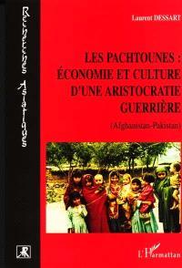Les Pachtounes : économie et culture d'une aristocratie guerrière, Afghanistan-Pakistan
