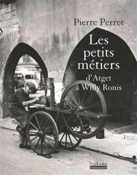 Les petits métiers d'Atget à Willy Ronis