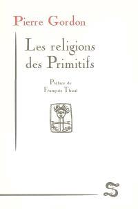 Les religions des primitifs