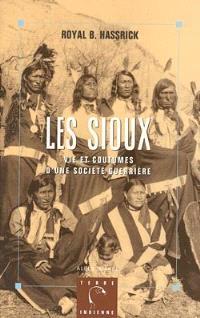 Les Sioux : vie et coutumes d'une société guerrière