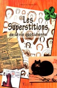 Les superstitions de la vie quotidienne