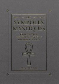 Les symboles mystiques : guide pratique des signes et symboles magiques et sacrés