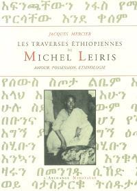 Les traversées éthiopiennes de Michel Leiris : amour, possession, ethnographie