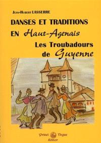 Les troubadours de Guyenne : danses & traditions en Haut-Agenais