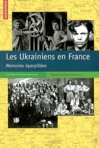 Les Ukrainiens en France : mémoires éparpillées