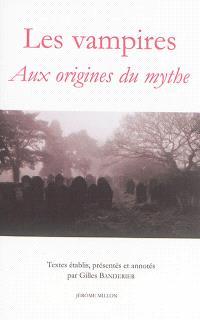Les vampires : aux origines du mythe