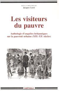 Les visiteurs du pauvre : anthologie d'enquêtes britanniques sur la pauvreté urbaine (19e-20e siècle)