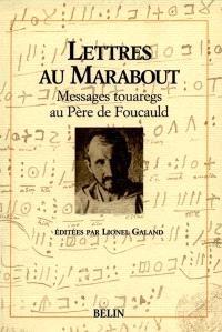 Lettres au marabout : messages touaregs au père de Foucauld
