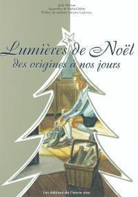 Lumières de Noël : des origines à nos jours