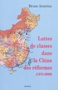 Luttes de classes dans la Chine des réformes : 1978-2009
