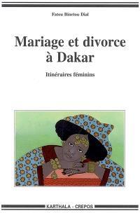 Mariage et divorce à Dakar : itinéraires féminins