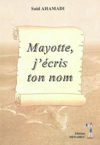 Mayotte, j'écris ton nom