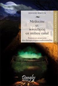 Médecine et sorcellerie en milieu rural : formes et structures des thérapeutiques traditionnelles : niveaux d'appartenance et modèle des parties