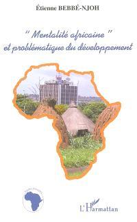 Mentalité africaine et problématique du développement