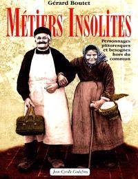 Métiers insolites : personnages pittoresques et besognes hors du commun