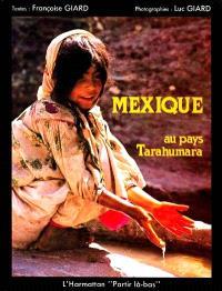 Mexique : au pays Tarahumara