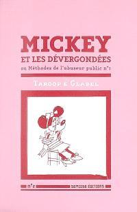 Mickey et les dévergondées : ou Méthodes de l'abuseur public n°1