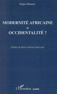 Modernité africaine = occidentalité ?