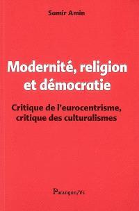 Modernité, religion et démocratie : critique de l'eurocentrisme, critique des culturalismes