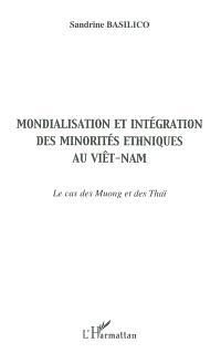Mondialisation et intégration des minorités ethniques au Viêt Nam : le cas des Muong et des Thaï