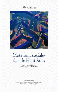 Mutations sociales dans le Haut-Atlas : les Ghoujdama