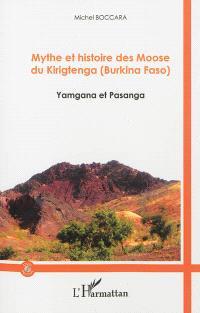 Mythe et histoire des Moose du Kirigtenga (Burkina Faso) : Yamgana et Pasanga