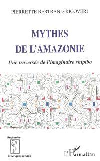 Mythes de l'Amazonie : une traversée de l'imaginaire shipibo