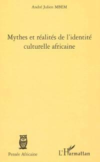 Mythes et réalités de l'identité culturelle africaine