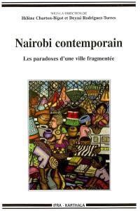 Nairobi contemporain : les paradoxes d'une ville fragmentée