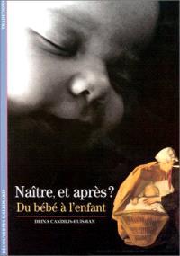 Naître et après ? : du bébé à l'enfant
