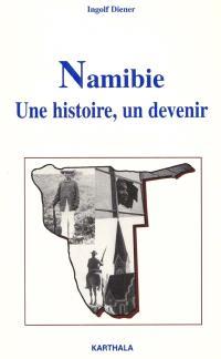 Namibie, une histoire, un devenir