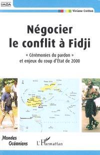 Négocier le conflit à Fidji : cérémonies du pardon et enjeux du coup d'Etat de 2000