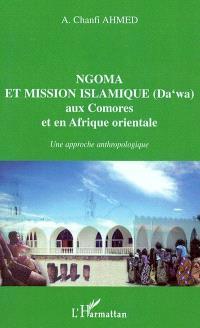 Ngoma et mission islamique (Da'wa) aux Comores et en Afrique orientale : une approche anthropologique