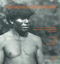 Nostalgie du néolithique : de Lausanne à Las Lomitas, documents sur Alfred Métraux, ethnologue