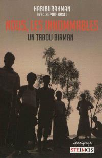 Nous, les innommables : un tabou birman : témoignage