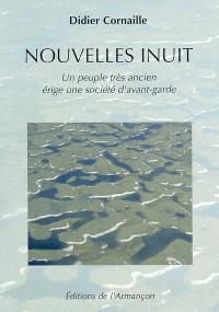 Nouvelles inuit : un peuple très ancien érige une société d'avant-garde