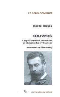 Oeuvres. Volume 2, Représentations collectives et diversité des civilisations